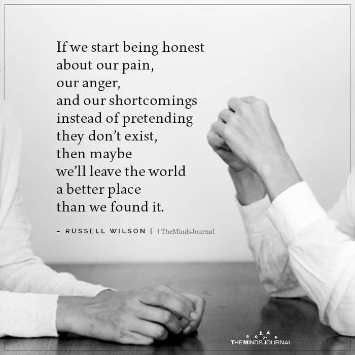 If We Start Being Honest About Our Pain Our Anger