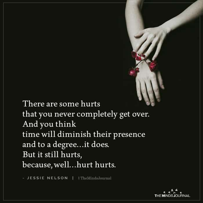There Are Some Hurts That You Never Completely Get Over