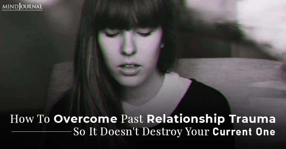 overcome past relationship trauma