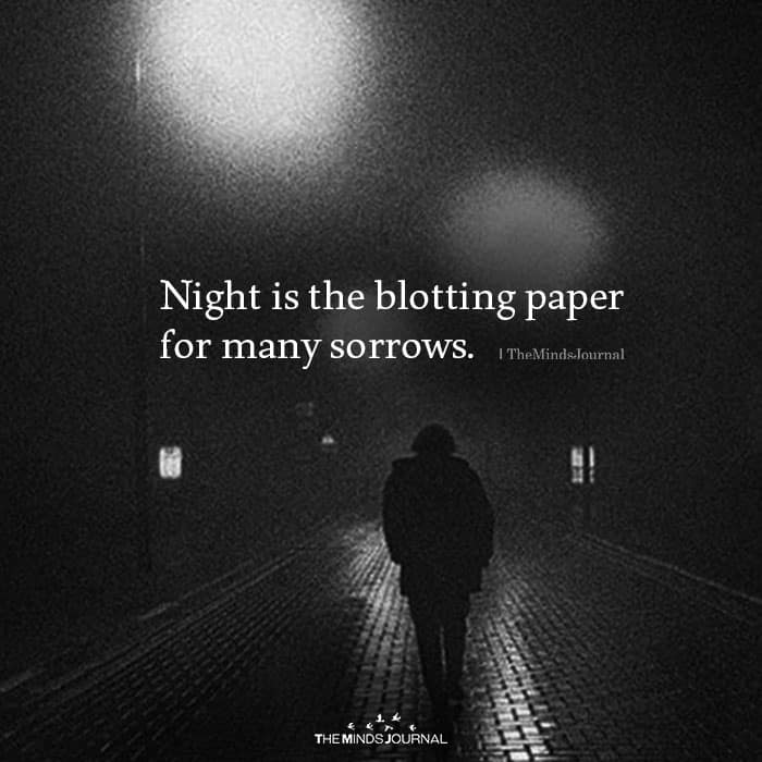 Night Is The Blotting Paper For Many Sorrows
