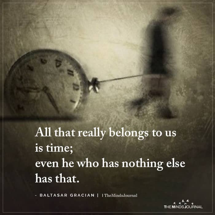 All That Really Belongs To Us Is Time