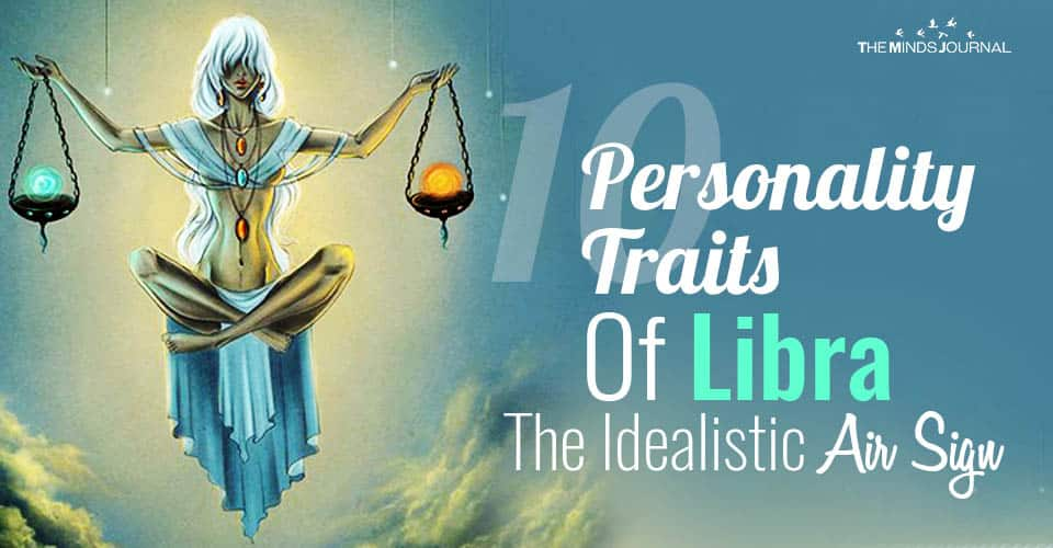 10 Personality Traits Of Libra The Idealistic Air Sign