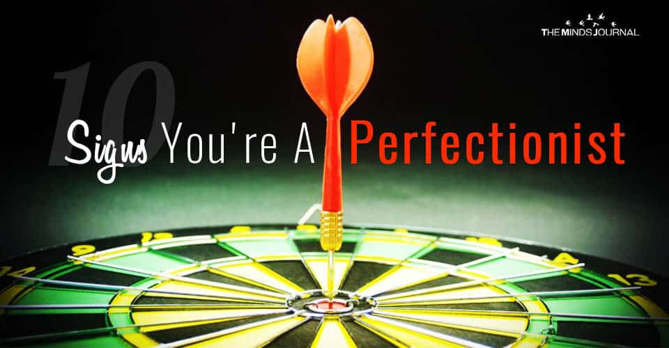 10 Signs You're A Perfectionist and How To Overcome