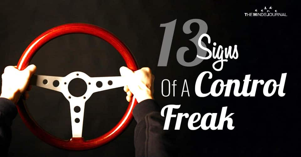 13 Signs Of A Control Freak and How To Stop Being One