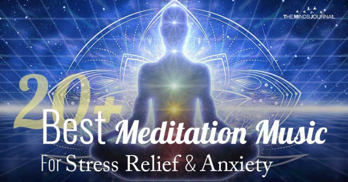 20+ Best Meditation Music For Relief From Stress & Anxiety