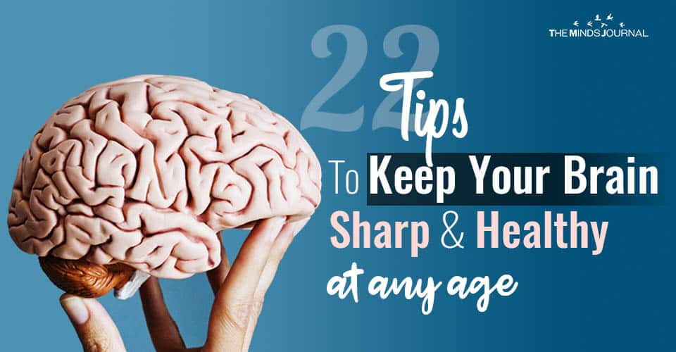 22 Tips to Keep Your brain Sharp and Young At Any Age