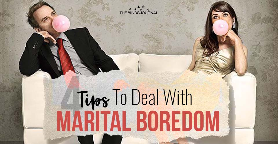 4 Tips To Deal With Marital Boredom