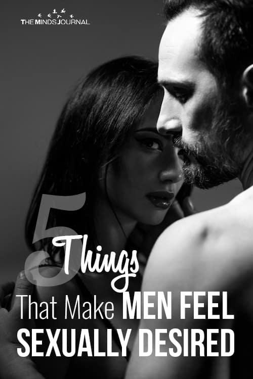 5 Things That Make Men Feel Sexually Desired
