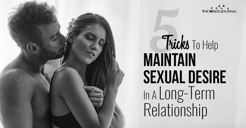 5 Tricks To Help Maintain Sexual Desire In A Long-Term Relationship