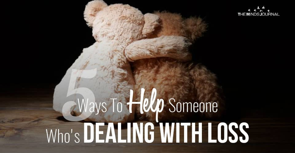 5 Ways To Help Someone Who Is Dealing With Loss