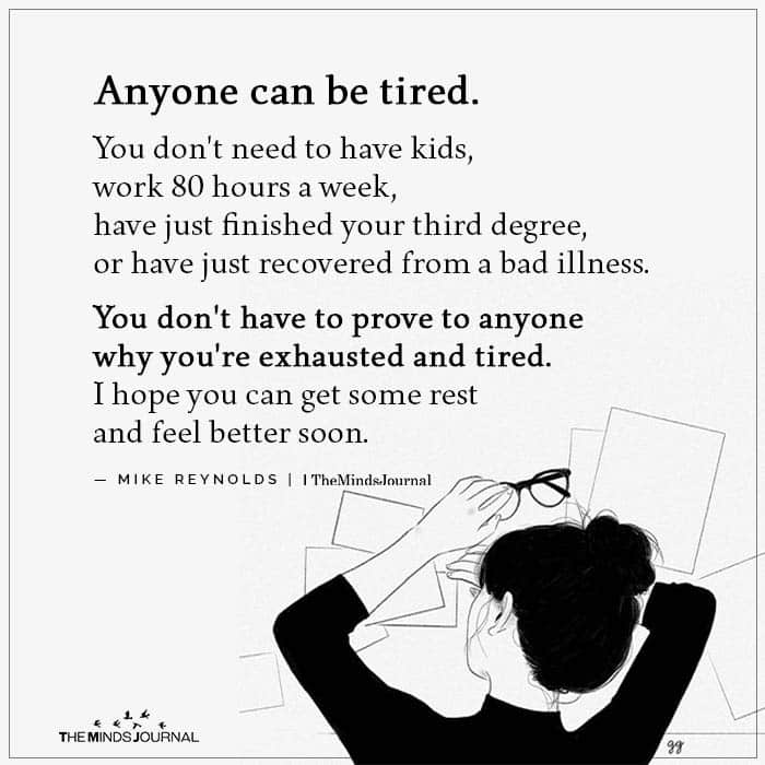 Anyone can be tired