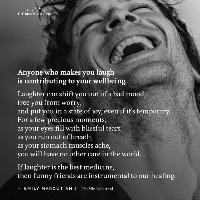 Anyone Who Makes You Laugh Is Contributing To Your Well being