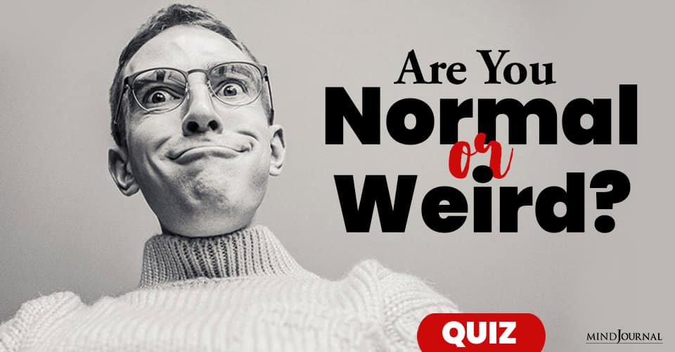 Are You Normal Or Weird