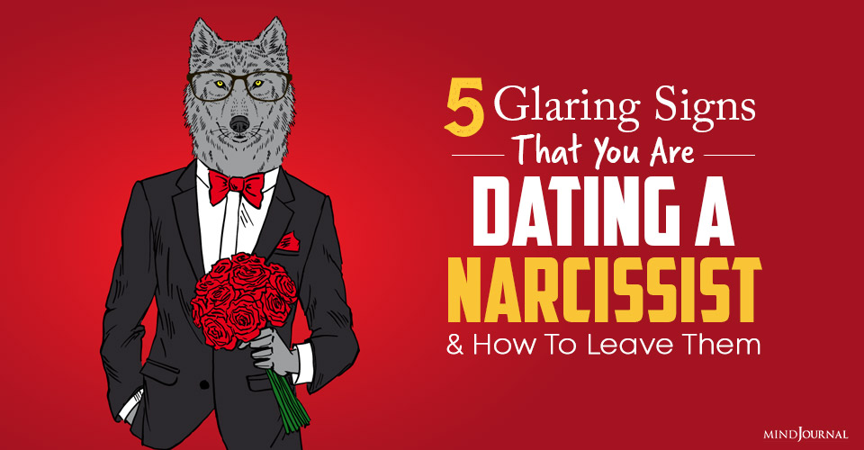 5 Glaring Signs That You Are Dating A Narcissist And How To Leave Them