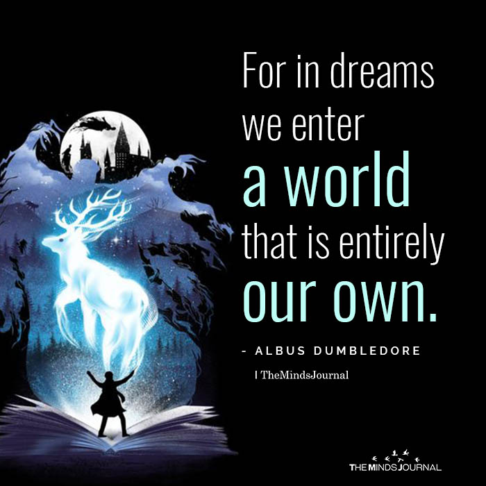 harry potter quotes- for in dreams we enter a world