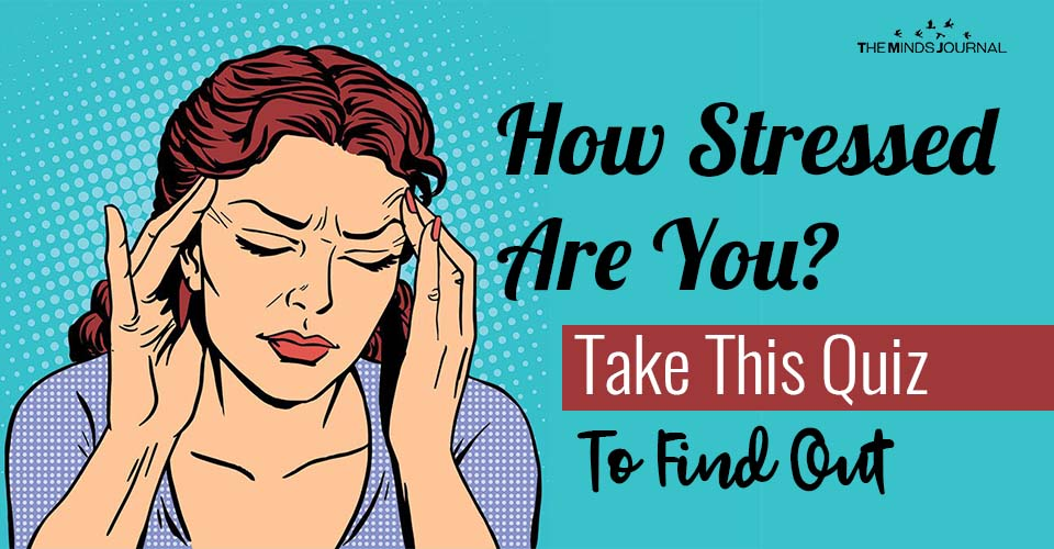 How Stressed Are You? Take This Stress Quiz To Find Out