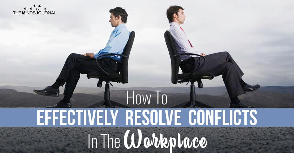 How To Effectively Resolve Conflicts In The Workplace