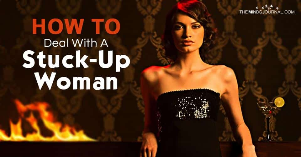 How To Deal With A Stuck-Up Woman