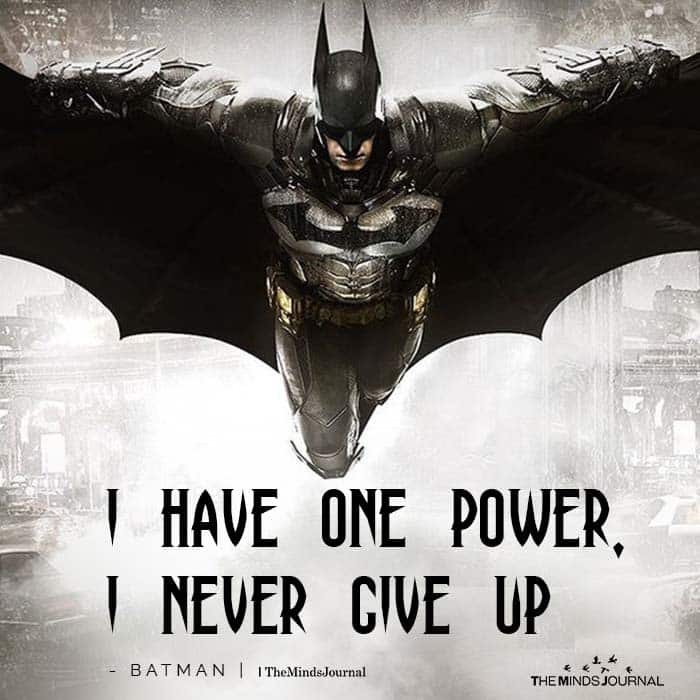 I have one power, I never give up