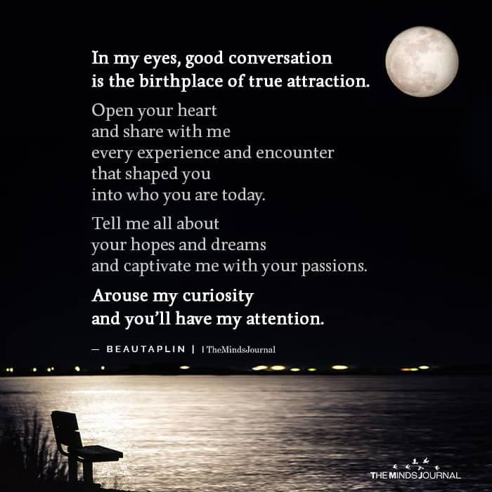 In My Eyes Good Conversation Is The Birthplace Of True Attraction
