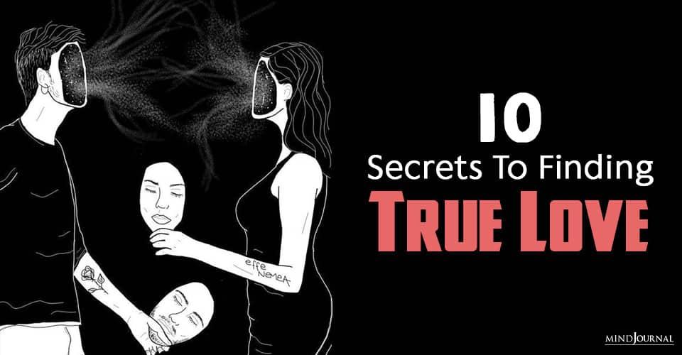 Secrets to Finding True Love