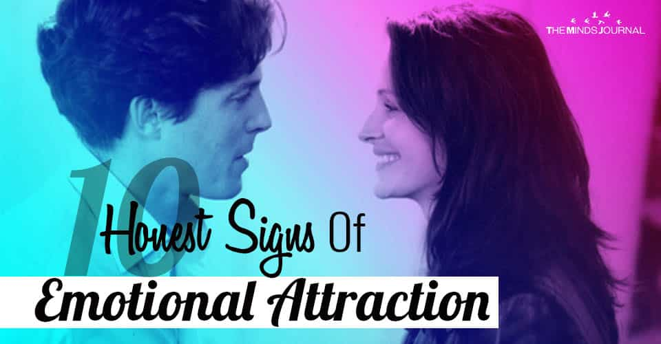 10 Honest Signs Of Emotional Attraction