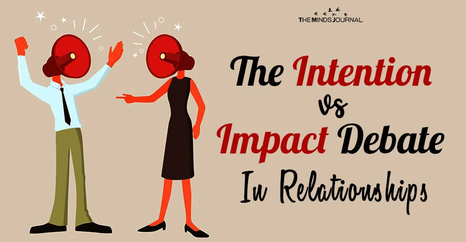 The Intention vs. Impact Debate In Relationships
