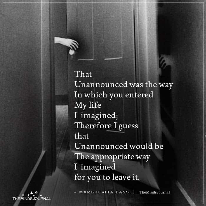 Unannounced Was the Way In Which You Entered