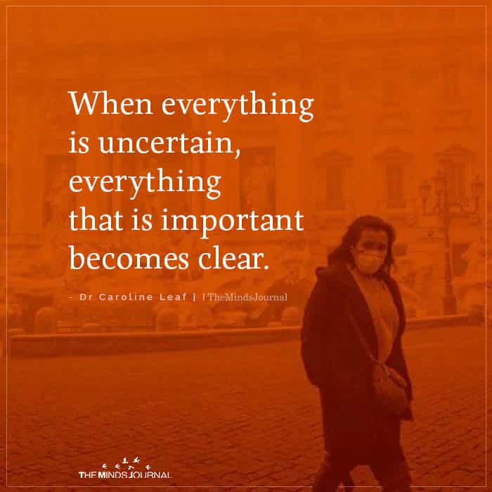 When everything is uncertain