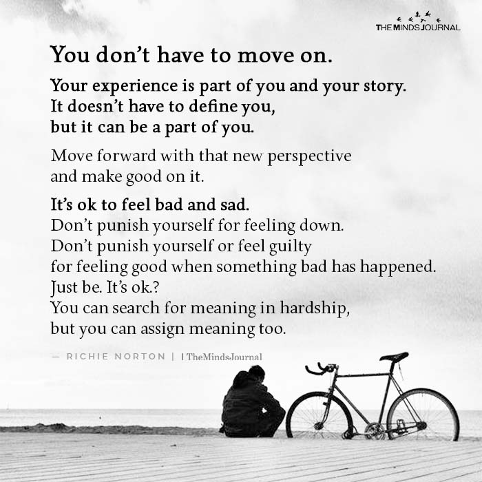 You Don't Have To Move On