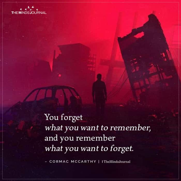 You forget what you want to remember