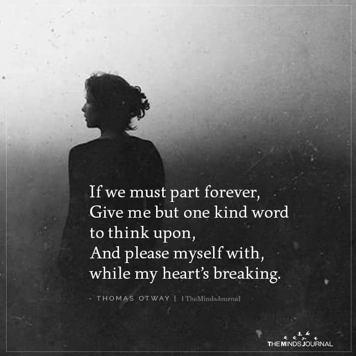 If We Must Part Forever Give Me But One Kind Word To Think