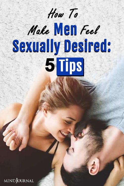 make men feel sexually desired tips pin