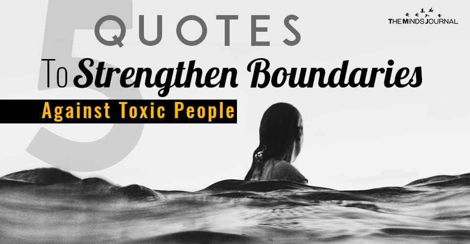 5 Quotes to Strengthen Boundaries Against Toxic People