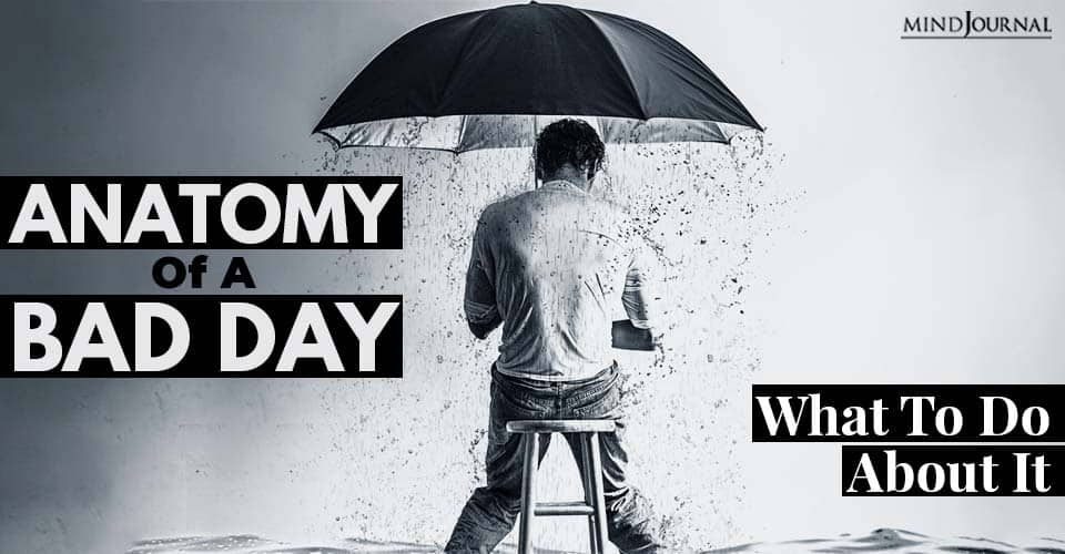 Anatomy of a Bad Day (And What to Do About It)