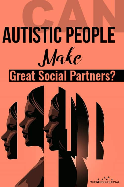 Can Autistic People Make Great Social Partners pin