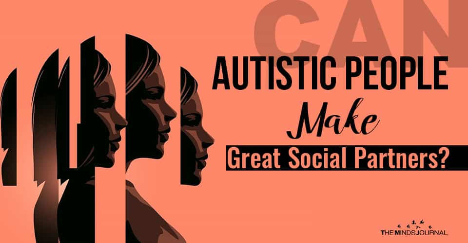 Can Autistic People Make Great Social Partners