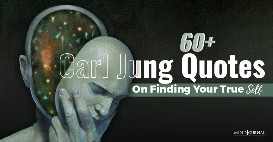 60+ Carl Jung Quotes On Finding Your True Self