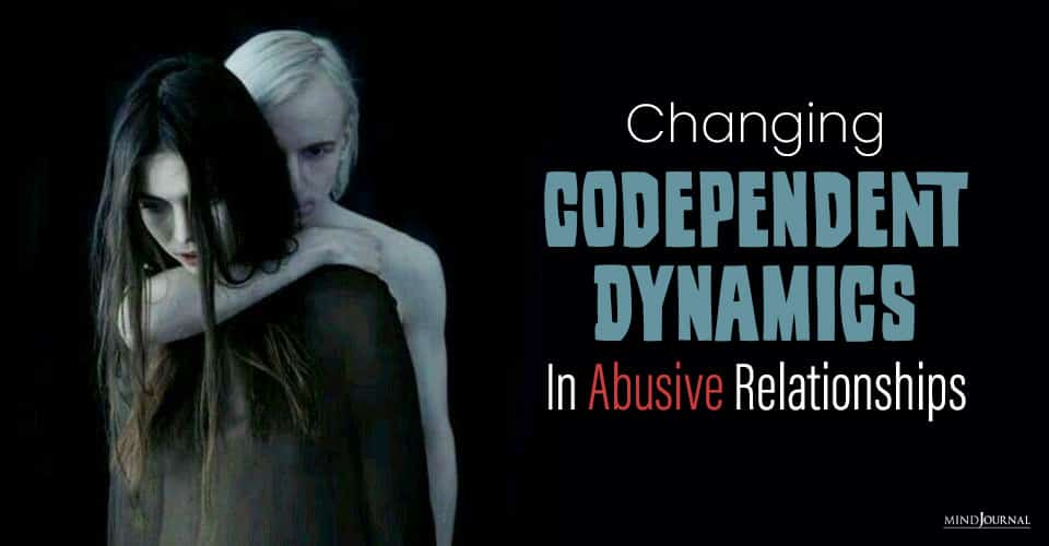 Changing Codependent Dynamics