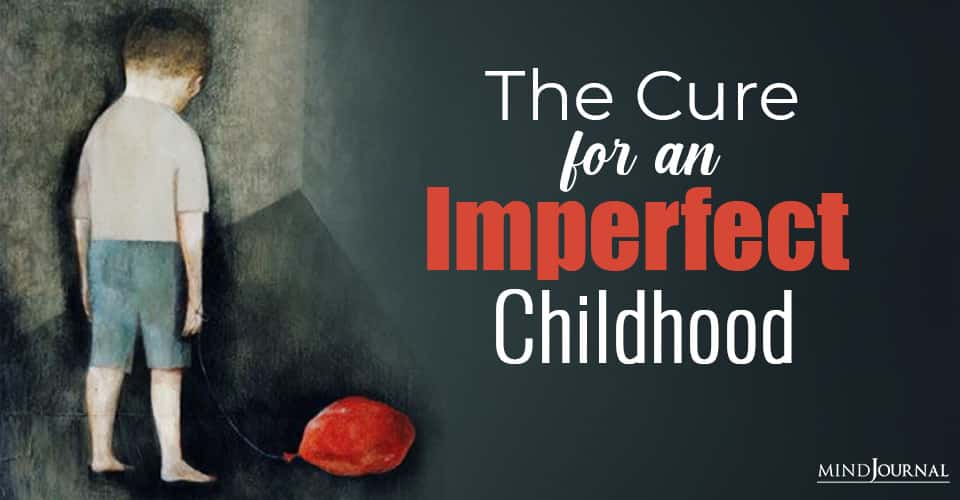 Cure for Imperfect Childhood
