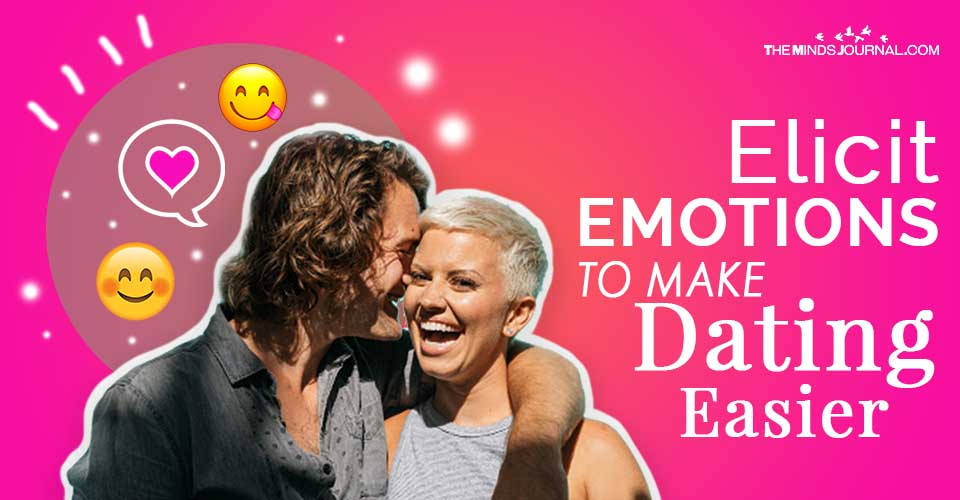 Elicit Emotions To Make Dating Easier