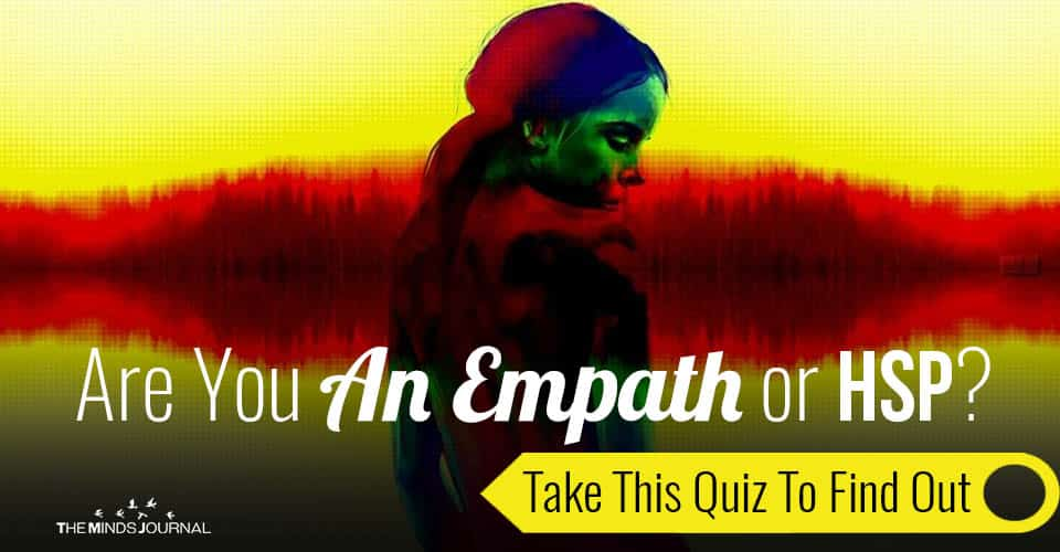 Are You An Empath or HSP? Take This Quiz To Find Out