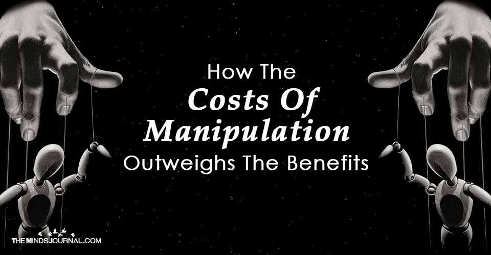How The Costs Of Manipulation Outweighs the Benefits