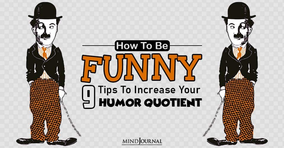 How To Be Funny Tips To Increase Your Humor Quotient