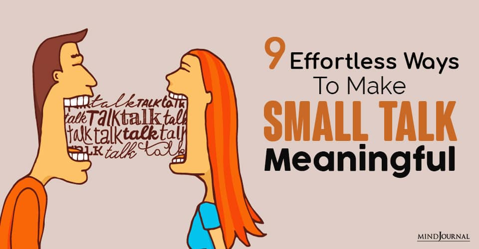 How To Make Small Talk Meaningful