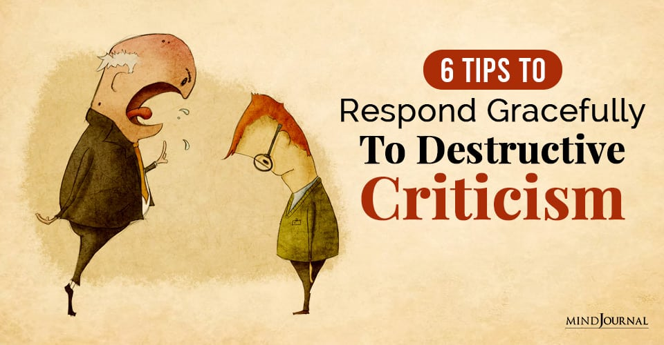 How To Respond Gracefully To Destructive Criticism