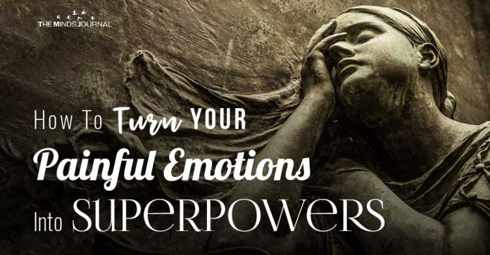 How To Turn Your Painful Emotions Into Superpowers