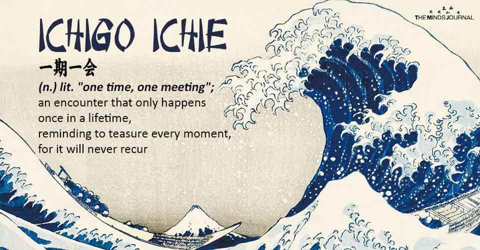 Ichigo Ichie: The Japanese Art of Living Every Moment