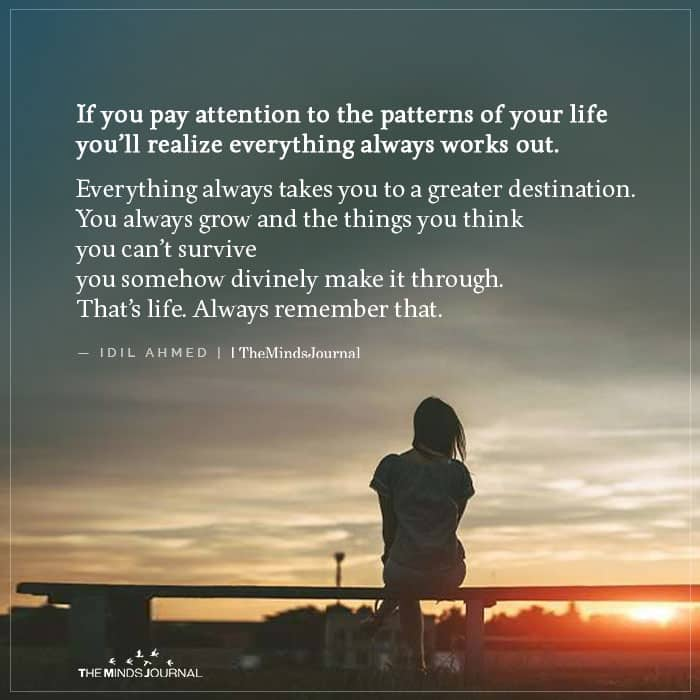 If You Pay Attention To The Patterns Of Your Life