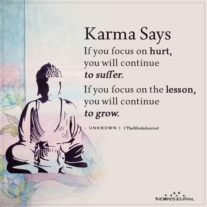 Karma Says If You Focus On Hurt